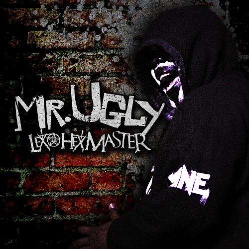 Lex The Hex Master - Mr. Ugly Mixtape