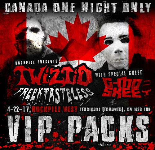 Twiztid Freektasteless Canada One Night Only VIP Package